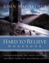Hard to Believe Workbook: The High Cost and Infinite Value of Following Jesus - eBook