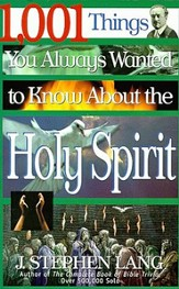 1,001 Things You Always Wanted to Know About the Holy Spirit - eBook