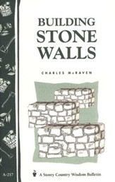 Building Stone Walls (Storey's Country Wisdom Bulletin A-217)