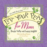 Eat Your Peas, Mom: Simple Truths and Happy Insights - eBook