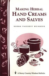 Making Herbal Hand Creams & Salves (Storey's Country Wisdom Bulletin A-256)