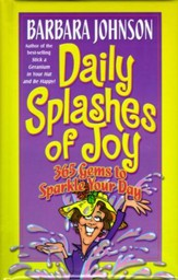 Daily Splashes of Joy: 365 Gems to Sparkle Your Day - eBook