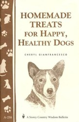 Homemade Treats for Happy, Healthy Dogs (Storey's Country Wisdom Bulletin A-258)