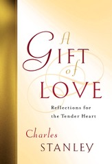 A Gift of Love: Reflections for the Tender Heart - eBook