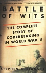 Battle of Wits: The Complete Story of Codebreaking in World War II