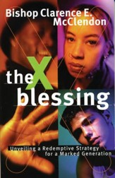 The X Blessing: Unveiling God's Strategy for a Marked Generation - eBook