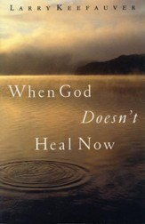 When God Doesn't Heal Now - eBook
