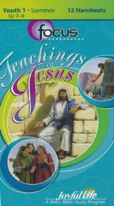 Teachings of Jesus Youth 1 (Grades 7-9) Focus (Student Handout)