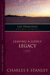The In Touch Study Series: Leaving A Godly Legacy - eBook