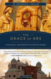 The Grace of Ars: Reflections on the Life and Spirituality of St. John Vianney