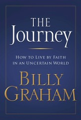 The Journey: Living by Faith in an Uncertain World - eBook