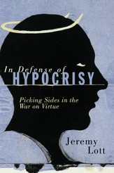 In Defense of Hypocrisy: Picking Sides in the War on Virtue - eBook
