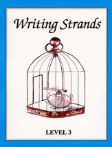 Writing Strands: Challenging Writing Projects for Homeschoolers, Level 3