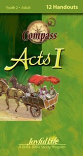 Acts I Ch. 1-12: Early Church History, Youth 2 to Adult Bible Study, Weekly Compass Handouts