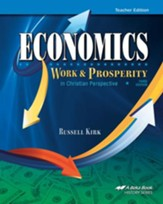 Abeka Economics: Work & Prosperity in Christian Perspective Teacher Edition