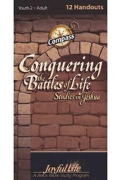 Joshua: Conquering the Battles of Life, Youth2 to Adult Bible Study, Weekly Compass Handouts