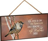 His Eye Is On the Sparrow Hanging Sign