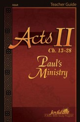 Acts II Ch. 13-28: Paul's Ministry Adult Bible Study Teacher Guide