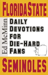 Daily Devotions for Die-Hard Fans: Florida State Seminoles