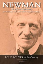Newman: An Intellectual and Spiritual Biography of John Henry Newman
