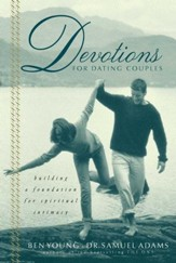 Devotions for Dating Couples: Building a Foundation for Spiritual Intimacy - eBook
