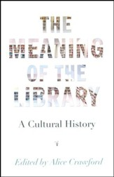 The Meaning of the Library: A Cultural History - Slightly Imperfect