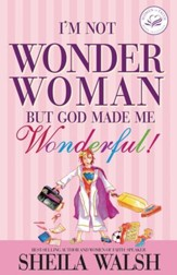 I'm Not Wonder Woman: But God Made Me Wonderful! - eBook