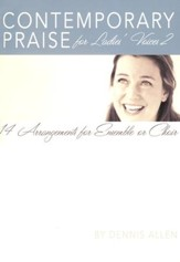 Contemporary Praise for Ladies Voices 2