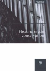 Historic Organ Conservation: A Practical Introduction to Processes and Planning
