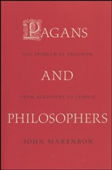 Pagans and Philosophers: The Problem of Paganism from Augustine to Leibniz [Paperback]