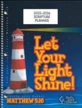 God's Word in Time Scripture Planner: Let Your Light Shine  Elementary Student Edition (ESV Version; July 2015 - June  2016)