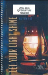 God's Word in Time Scripture Planner: Let Your Light Shine  Secondary Student Edition (KJV Version; Small; July 2015 -  June 2016)