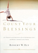 Count Your Blessings: 63 Things to Be Grateful for in Everyday Life . . . and How to Appreciate Them - eBook