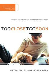 Too Close Too Soon: Avoiding the Heartache of Premature Intimacy - eBook