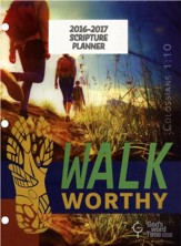God's Word in Time Scripture Planner: Walk Worthy Secondary  Student Edition (ESV Version; Large; July 2016 - June 2017)