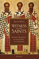 Witness of the Saints: Patristic Readings in the Liturgy of the Hours