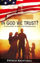 In God We Trust: A Challenge to American Evangelicals
