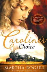 Caroline's Choice: Winds Across the Prairie, Book Four - eBook