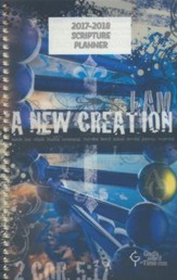 God's Word in Time Scripture Planner: A New Creation  Secondary Student Edition (ESV Version; Small; August 2017 -  July 2018)