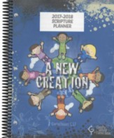 God's Word in Time Scripture Planner: A New Creation  Elementary Teacher Edition (ESV Version; August 2017 - July  2018)