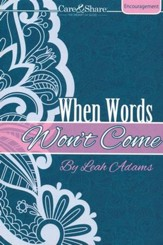 When Words Won't Come: Words of Encouragement