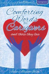 Comfort for Caregivers and Those They Love