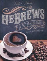 HeBrews: A Better Blend--An Eight-Week Bible Study