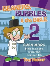 Beaker, Bubbles & the Bible #2