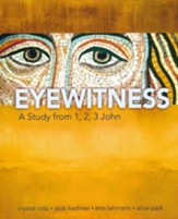 Eyewitness: A Study from 1, 2 & 3 John