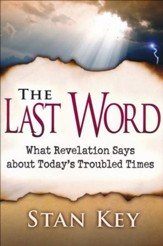 The Last Word: What Revelation Says about Today's Troubled Times