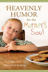 Heavenly Humor for the Mother's Soul: 75 Bliss-Filled Inspirational Readings - eBook