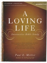 A Loving Life: Interactive Bible Study (Leader's Manual)