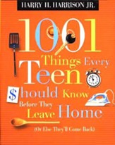 1001 Things Every Teen Should Know Before They Leave Home: (Or Else They'll Come Back) - eBook