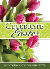 Celebrate Easter: Meditations for Lent & Easter Devotional, Pack of 6